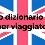 Sei pronto per la vacanza? Piccolo dizionario inglese per viaggiatori
